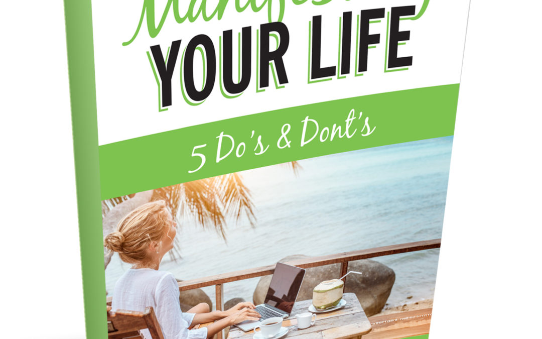 FREE Ebook – Manifest Your Life!